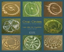 Crop Circles -<span><br />Créations du monde invisible :</span><br />the keys of the mystery