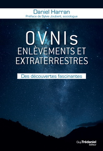 OVNIs, enlèvements et extraterrestres&nbsp;:<br />des découvertes fascinantes